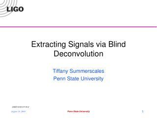 Extracting Signals via Blind Deconvolution