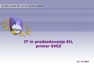 IT in predsedovanje EU, primer SVEZ