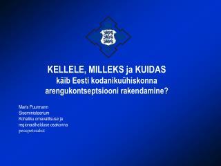 Maris Puurmann Siseministeerium Kohaliku omavalitsuse ja  regionaalhalduse osakonna peaspetsialist