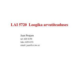 LAI 5720  Loogika arvutiteaduses