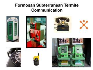 Formosan Subterranean Termite Communication