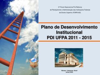 Plano de Desenvolvimento  Institucional PDI UFPA 2011 - 2015