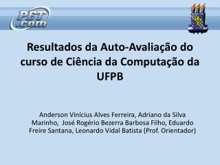 Resultados da  Auto- Avaliação  do  curso  de  Ciência da Computação da  UFPB