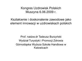 Prof. nadzw.dr Tadeusz Burzyński Wydział Turystyki i Promocji Zdrowia