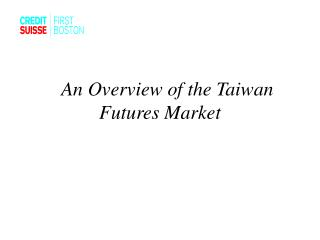 An Overview of the Taiwan Futures Market