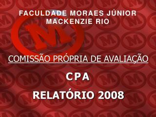 COMISS�O PR�PRIA DE AVALIA��O  CPA RELAT�RIO 2008