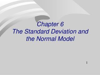 Chapter 6 The Standard Deviation and the Normal Model