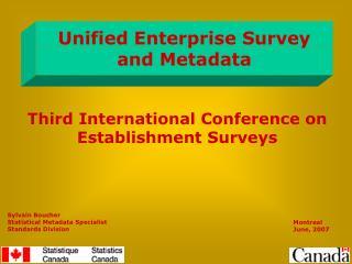 Sylvain Boucher  Statistical Metadata Specialist Standards Division