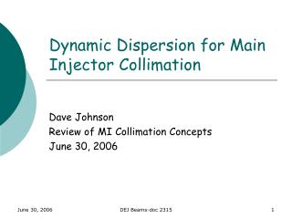 Dynamic Dispersion for Main Injector Collimation