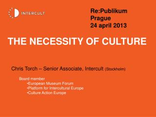 The NECESSITY OF CULTURE