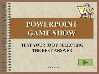 POWERPOINT  GAME SHOW