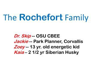 Dr. Skip  -- OSU CBEE Jackie  -- Park Planner, Corvallis Zoey -- 13 yr. old energetic kid