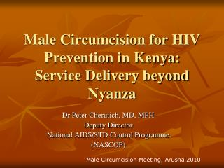 Male Circumcision for HIV Prevention in Kenya: Service Delivery beyond Nyanza