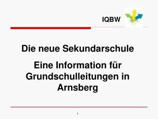 Die neue Sekundarschule Eine Information für Grundschulleitungen in  Arnsberg