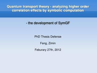 Quantum transport theory - analyzing higher order correlation effects by symbolic computation