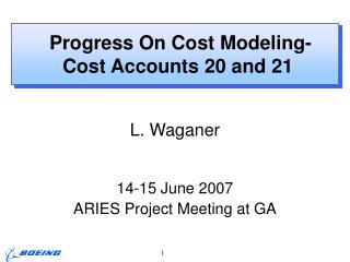 Progress On Cost Modeling- Cost Accounts 20 and 21