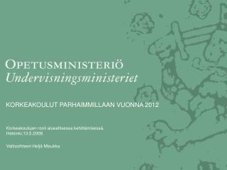 KORKEAKOULUT PARHAIMMILLAAN VUONNA 2012