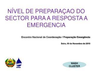 NÍVEL DE PREPARAÇAO DO SECTOR PARA A RESPOSTA A EMERGENCIA