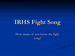 IRHS Fight Song