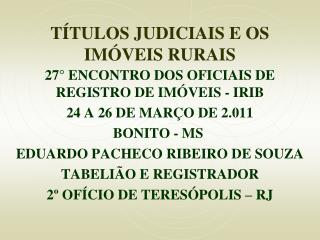 TÍTULOS JUDICIAIS E OS IMÓVEIS RURAIS