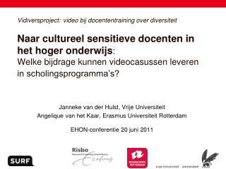 Janneke van der Hulst, Vrije Universiteit Angelique van het Kaar, Erasmus Universiteit Rotterdam