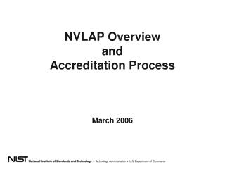 NVLAP Overview and Accreditation Process