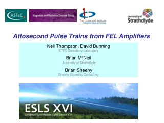 Neil Thompson, David Dunning STFC Daresbury Laboratory Brian M c Neil University of Strathclyde