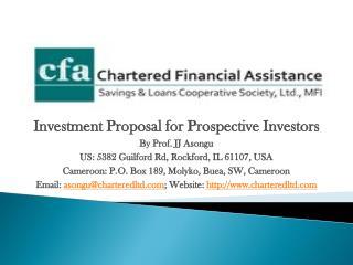Investment Proposal for Prospective Investors By Prof. JJ Asongu