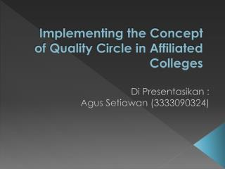 Implementing the Concept of Quality Circle in Affiliated Colleges