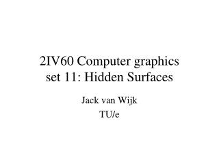 2IV60 Computer graphics set 11: Hidden Surfaces