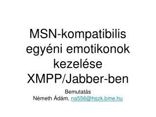 MSN-kompatibilis egyéni emotikonok kezelése XMPP/Jabber-ben