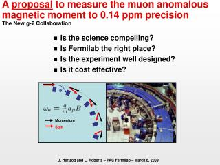 Is the science compelling? Is Fermilab the right place? Is the experiment well designed?
