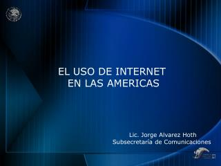 EL USO DE INTERNET  EN LAS AMERICAS