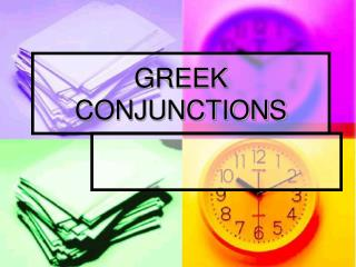 GREEK CONJUNCTIONS