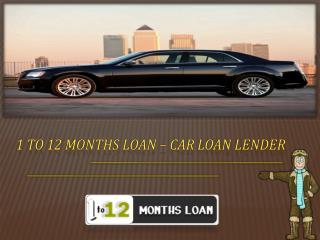 1 to 12 months Loan - Car loan lenders