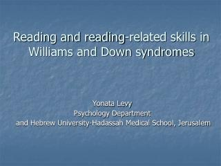Reading and reading-related skills in  Williams and Down syndromes