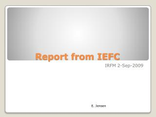 Report from IEFC