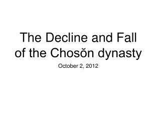 The Decline and Fall of the Chosŏn dynasty