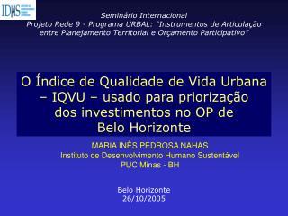 O Índice de Qualidade de Vida Urbana – IQVU – usado para priorização  dos investimentos no OP de