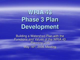 WRIA 43 Phase 3 Plan Development