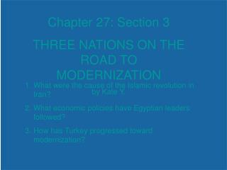 Chapter 27: Section 3 THREE NATIONS ON THE ROAD TO MODERNIZATION by Kate Y.