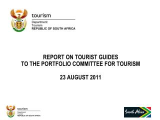REPORT ON TOURIST GUIDES  TO THE PORTFOLIO COMMITTEE FOR TOURISM  23 AUGUST 2011