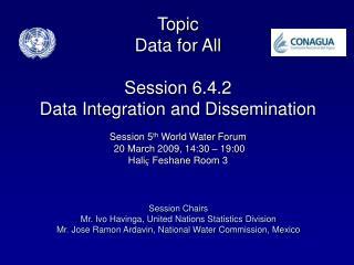 Session Chairs Mr. Ivo Havinga, United Nations Statistics Division