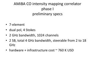 AMiBA  CO intensity mapping correlator phase I preliminary specs