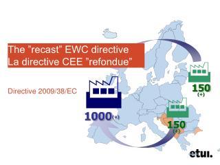 "The ""recast"" EWC directive La directive CEE ""refondue"""