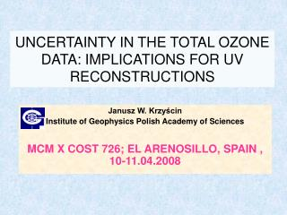UNCERTAINTY IN THE TOTAL OZONE DATA: IMPLICATIONS FOR UV RECONSTRUCTIONS