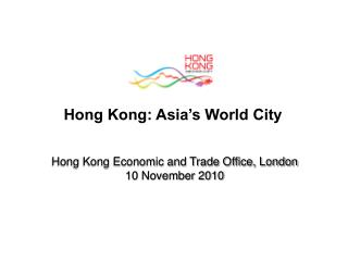 Hong Kong Economic and Trade Office, London 10 November 2010