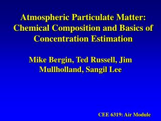 Atmospheric Particulate Matter: Chemical Composition and Basics of Concentration Estimation