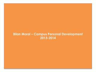 Bilan Moral – Campus  Personal Development 2013-2014