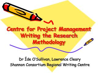 Centre for Project Management Writing the Research Methodology